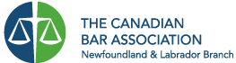 The Canadian Bar Association - Newfoundland and Labrador Branch